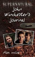 Supernatural: John Winchester's Journal: By Alex Irvine