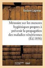 Memoire Sur les Mesures Hygieniques Propres a Prevenir la Propagation des...