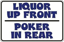 "*Aluminum* Liquor Up Front Poker In Rear 8""x12"" Metal Novelty Sign  S073"