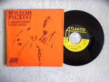 """45T 7"""" WILSON PICKETT """"Call my name I'll be there"""" ATLANTIC 10 053 FRANCE §"""
