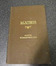 AGATHOS by SAMUEL WILBERFORCE ~~WARD, LOCK & CO~~ £3.25 UK P&P