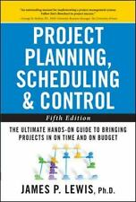 Project Planning, Scheduling & Control: The Ultimate Hands-On Guide to...
