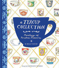 A Teacup Collection: Paintings of Porcelain Treasures, Kathleen Morris, Good Boo