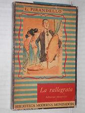 NOVELLE PER UN ANNO LA RALLEGRATA Luigi Pirandello Mondadori I ediz 1949 romanzo