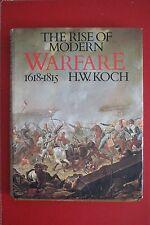 THE RISE OF MODERN WARFARE 1618-1815 by H. W. Koch (Hardcover/DJ, 1981)