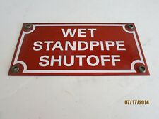 "Enameled Sign Wet Standpipe Shutoff 4"" x 8"" New Old Stock Grommets Nice!"
