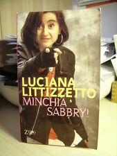MINCHIA SABBRY! Luciana Littizzetto          Zelig  2001