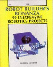 The Robot Builders Bonanza: 99 Inexpensive Roboti