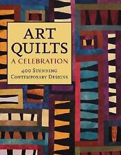 Art Quilts - A Celebration 400 Stunning Contemporary Designs PB.