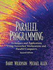 Parallel Programming: Techniques and Applications Using Networked...