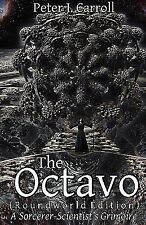 The Octavo: A Sorcerer-Scientist's Grimoire: By Peter J Carroll
