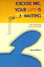 Law of Attraction Metaphysics: Excuse Me, Your Life is Waiting by Grabhorn NEW