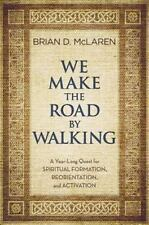 We Make the Road by Walking: A Year-Long Quest for Spiritual Formation, Reorient