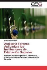 Auditoria Forense Aplicada a las Instituciones de Educación Superior: Proceso de