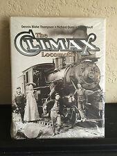 THE CLIMAX LOCOMOTIVE by Dennis Blake Thompson, Richard Dunn & Steve Hauff