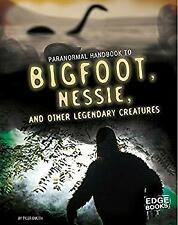 Handbook to Bigfoot, Nessie, and Other Unexplained Creatures (Paranormal Handboo