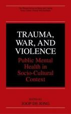 The Springer Series in Social Clinical Psychology: Trauma, War, and Violence...