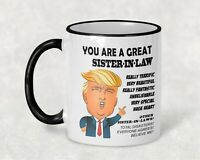 Gift for Sister in Law Donald Trump Great Sister In Law Funny Mug