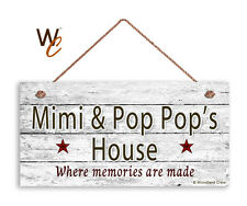 MIMI AND POP POP'S HOUSE Sign, Where Memories Are Made, Weathered 5x10 Sign