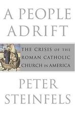 A People Adrift : The Crisis of the Roman Catholic Church in America by Steinfe