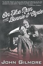 On the Run with Bonnie and Clyde by John Gilmore (2013, Paperback)