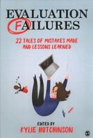 Evaluation Failures 22 Tales of Mistakes Made and Lessons Learned 9781544320007
