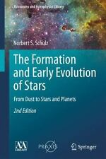 The Formation and Early Evolution of Stars : From Dust to Stars and Planets...