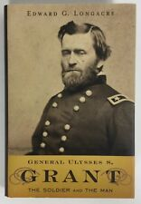 General Ulysses S Grant The Soldier and the Man H/C Longacre 2006