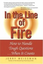 In the Line of Fire: How to Handle Tough Questions...When It Counts by Jerry Wei