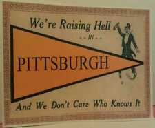 Raising Hell In Pittsburgh Pa. Antique Flag Design Man Drinking Poster Sign