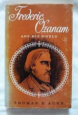 Frederic Ozanam and His World by Thomas E Auge (H/c 1966)