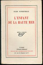 L'Enfant de la Haute Mer par Jules Supervielle. Edition originale.1930