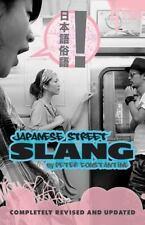 Japanese Street Slang. by Peter Constantine