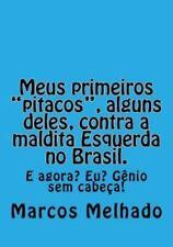 Meus Primeiros Pitacos , Alguns Deles, Contra a Maldita Esquerda No Brasil by...