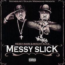 Messy Marv, Mitchy Slick, Messy Slick