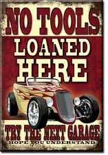 """No Tools Loaned Here...Try the Next Garage  Miniature Sign Magnet 2"""" X 3"""""""