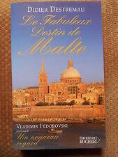 LE FABULEUX DESTIN DE MALTE - DIDIER DESTREMAU - EDITIONS DU ROCHER 2006