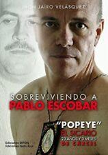 """Sobreviviendo a Pablo Escobar: """"Popeye"""" El Sicario, 23 Anos Y 3 Meses De Carcel"""