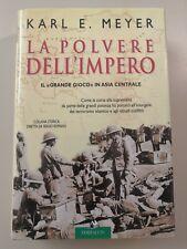 Karl E. Meyer - LA POLVERE DELL'IMPERO (raro, prima edizione, 2004)