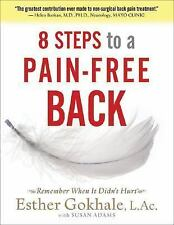 8 Steps to a Pain-Free Back: Natural Posture Solutions for Pain in the Back, Ne