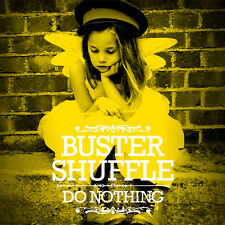BUSTER SHUFFLE - DO NOTHING - 12 TITRES - 2012 - NEUF NEW NEU