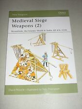 New Vanguard: Medieval Siege Weapons (2) : Byzantium, the Islamic World and...