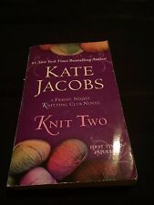 KNIT TWO BY Kate Jacobs A Friday Night Knitting Club Novel Paperback