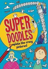 Super Doodles : Complete the Crazy Pictures! by David Mostyn (2015, Paperback)