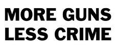 Gun Sticker MORE GUNS LESS CRIME Rifle Weapons Bumper Window Decal 3x7