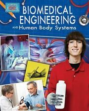 Biomedical Engineering and Human Body Systems (Engineering in Action)-ExLibrary