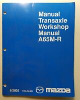 2002 MAZDA A65M-R MANUAL TRANSAXLE WORKSHOP SERVICE REPAIR DISASSEMBLY