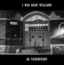 AD VANDERVEEN - I Was Hank Williams - Digipak-CD - 4028466327284