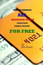 How to Remove ALL Negative Items from your Credit Report: Do It Yourself Guid...