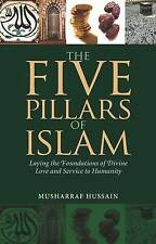 The Five Pillars of Islam: Laying the Foundations of Divine Love and Service to